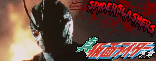 Spiderslashers-Shin Kamen Rider:Prologue